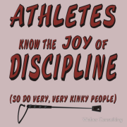 Athletes know the joy of discipline, and so do very, very kinky people. whip flail s&m horse whip Keywords: Athletes know joy discipline very kinky people whip flail  s&m horse whip