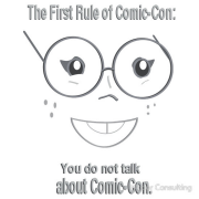 First rule of comic-con - you do not talk about comicon. Keywords: comic, convention, comicon, comic con, con, fight club, do not talk, funny, nerd, nerdy, geek, comics, manga, cons, secret, shut up, talking, talk, speak, speaking, about, lulz, rule, rules, rulez