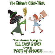 Dorothy and Elphaba wicked witch of the west ultimate chick flick two women trying to kill each other over a pair of shoes Keywords: Dorothy Elphaba wicked witch west ultimate chick flick women kill pair shoes oz great powerful