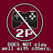 Does NOT play well with others - No 2P Game controller Keywords: Does NOT play well with others No 2P Game controller Does NOT play well with others