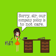 Sorry, sir - our company policy is to not care. Keywords: sorry sir our company policy company policy not care not care to not care not to care zombie process office business humor