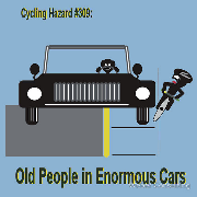 Oldsters in enormous cars cycling hazards Keywords: Oldsters in enormous cars cycling hazards old people