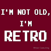 I'm not old, I'm RETRO! Keywords: not old RETRO vg font video game old school old TV