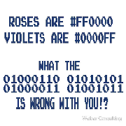 Roses are red violets are blue #ff0000 #0000ff What the binary fuck is wrong with you? 01000110 01010101 01000011 01001011 Keywords: roses red blue binary fuck wrong #0000ff #ff0000 0000ff ff0000