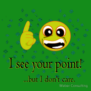 I see yout point! ...but I don't care. Keywords: I see yout point! ...but I don't care.
