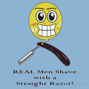 REAL men shave with a straight razor! (scratches, cuts, toilet paper. smiley Keywords: REAL men shave straight razor scratches cuts toilet paper tissue smiley
