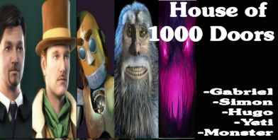 House of 1000 Doors: Evil Inside.  Gabriel, Simon, Hugo, The Yeti and the Space Monster