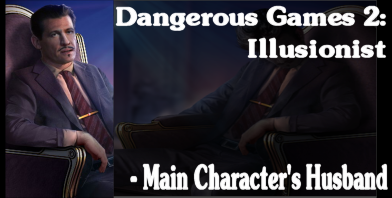 Dangerous Games 2: Illusionist: Main Character's Husband